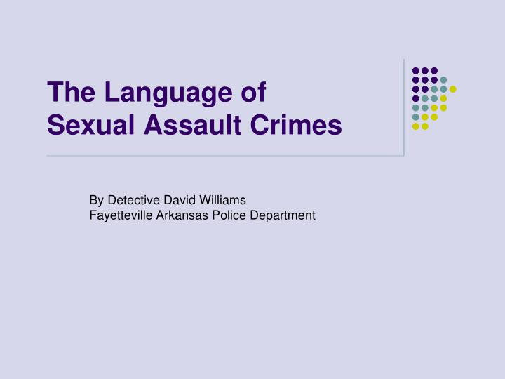 The language of sexual assault crimes l.jpg