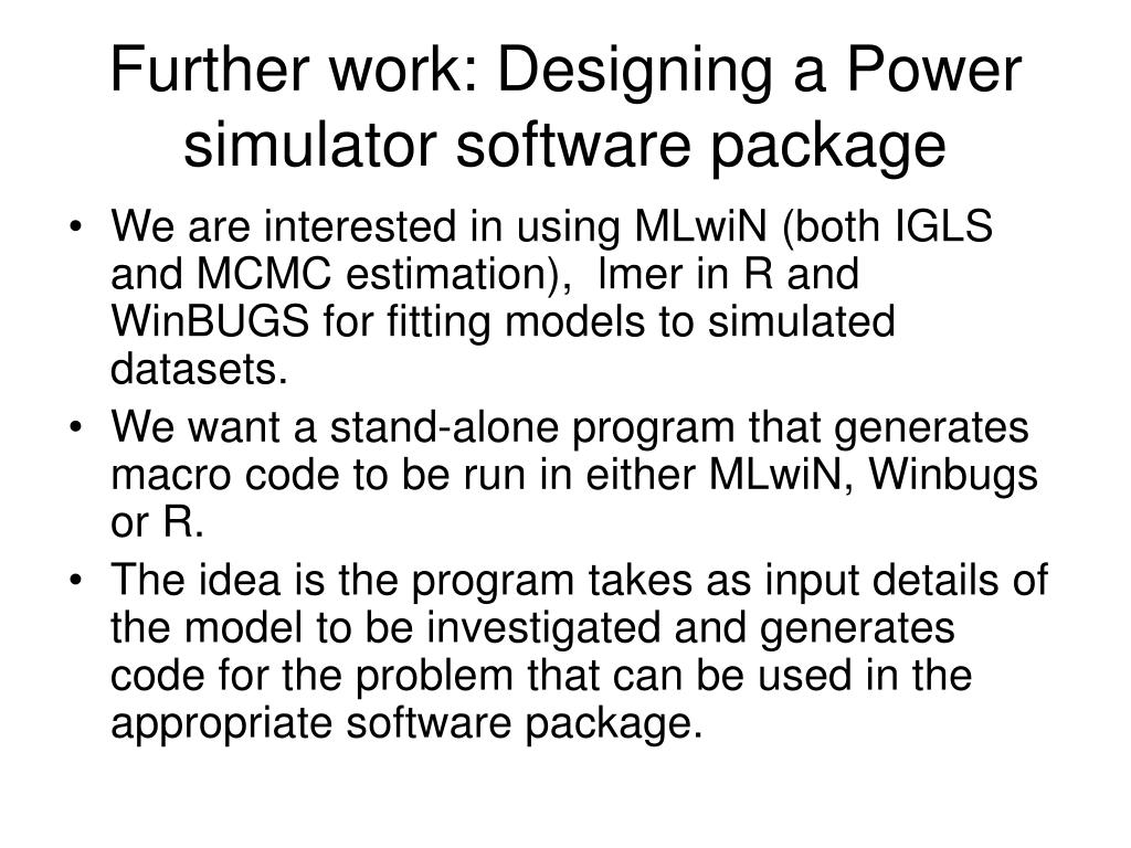 Further work: Designing a Power simulator software package