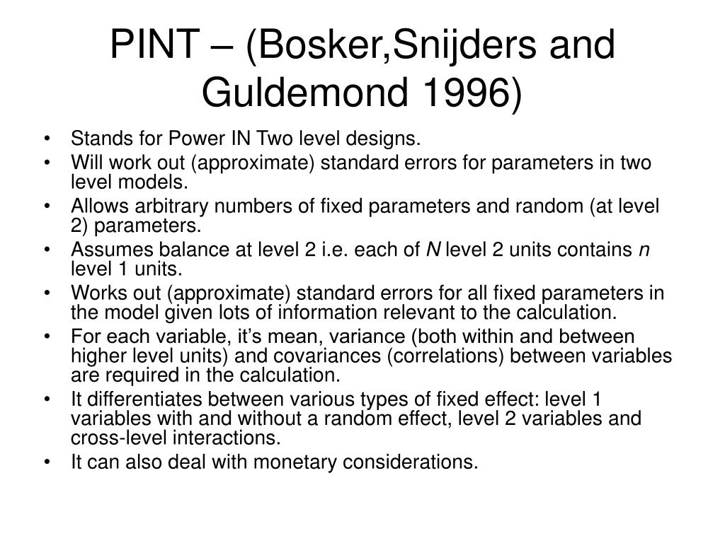 PINT – (Bosker,Snijders and Guldemond 1996)