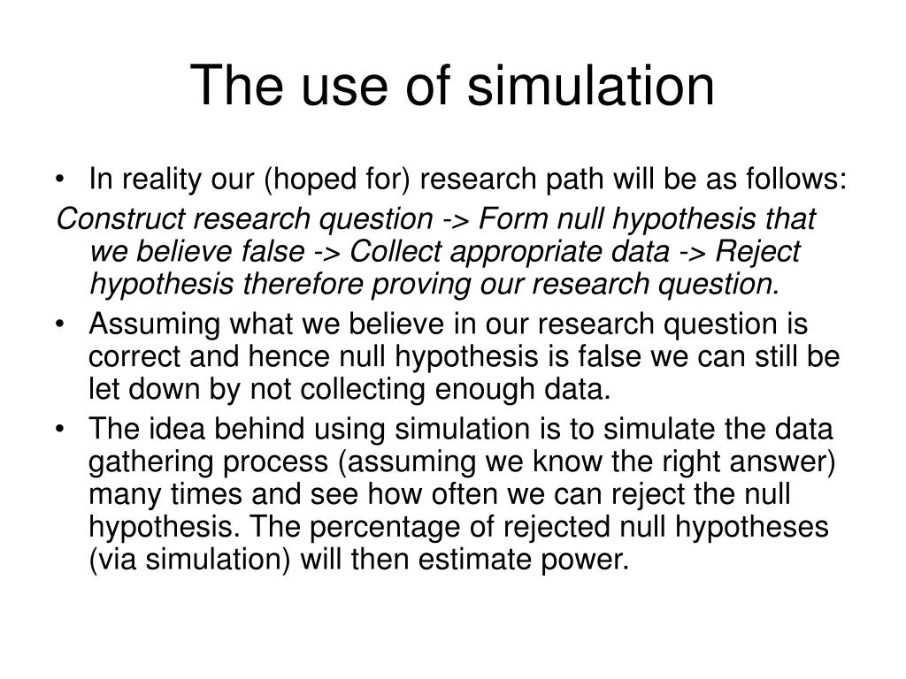 The use of simulation