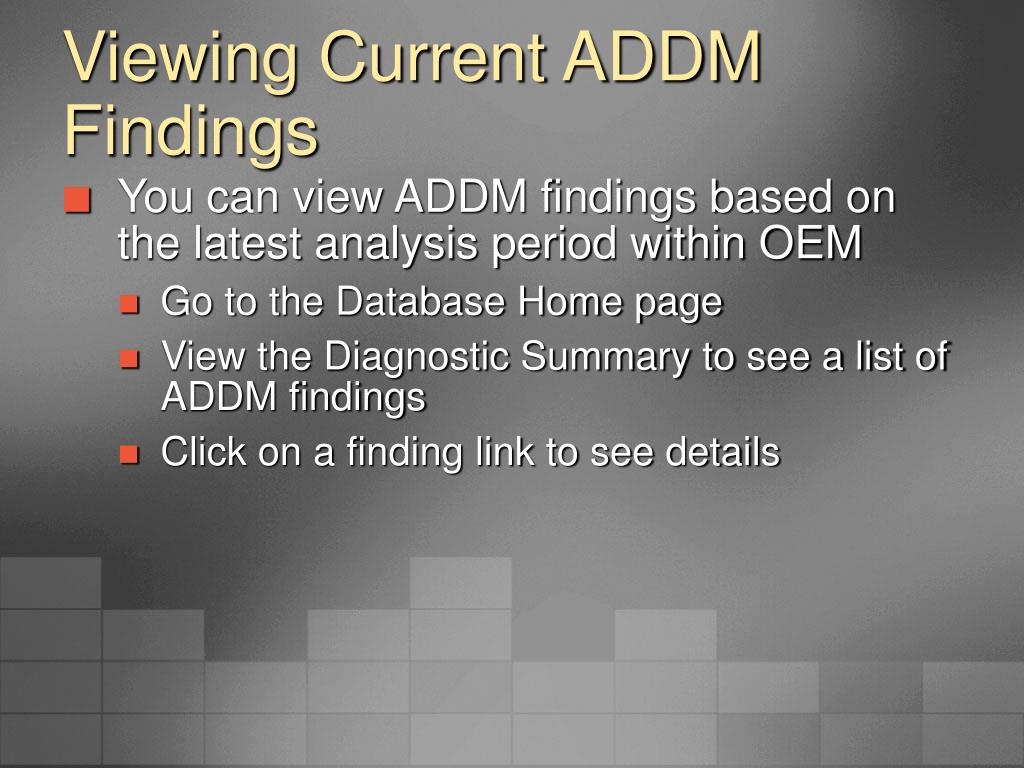 Viewing Current ADDM Findings