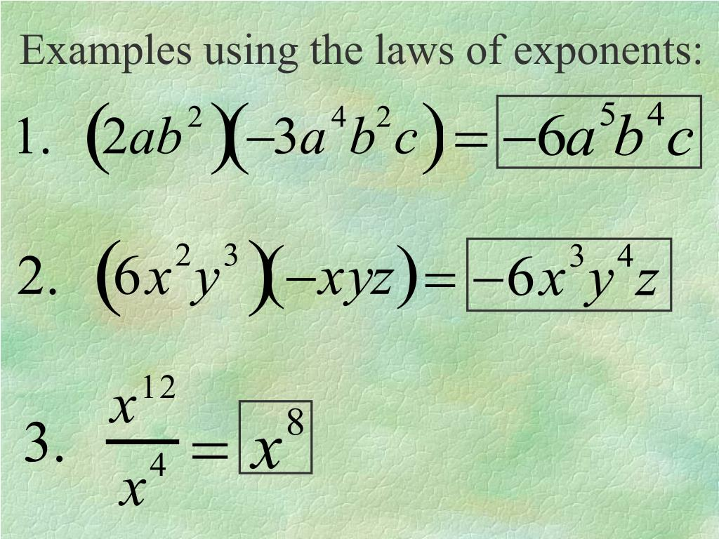 Examples using the laws of exponents: