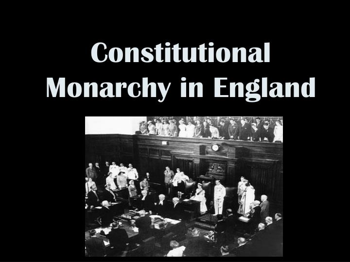 Constitutional monarchy in england essay