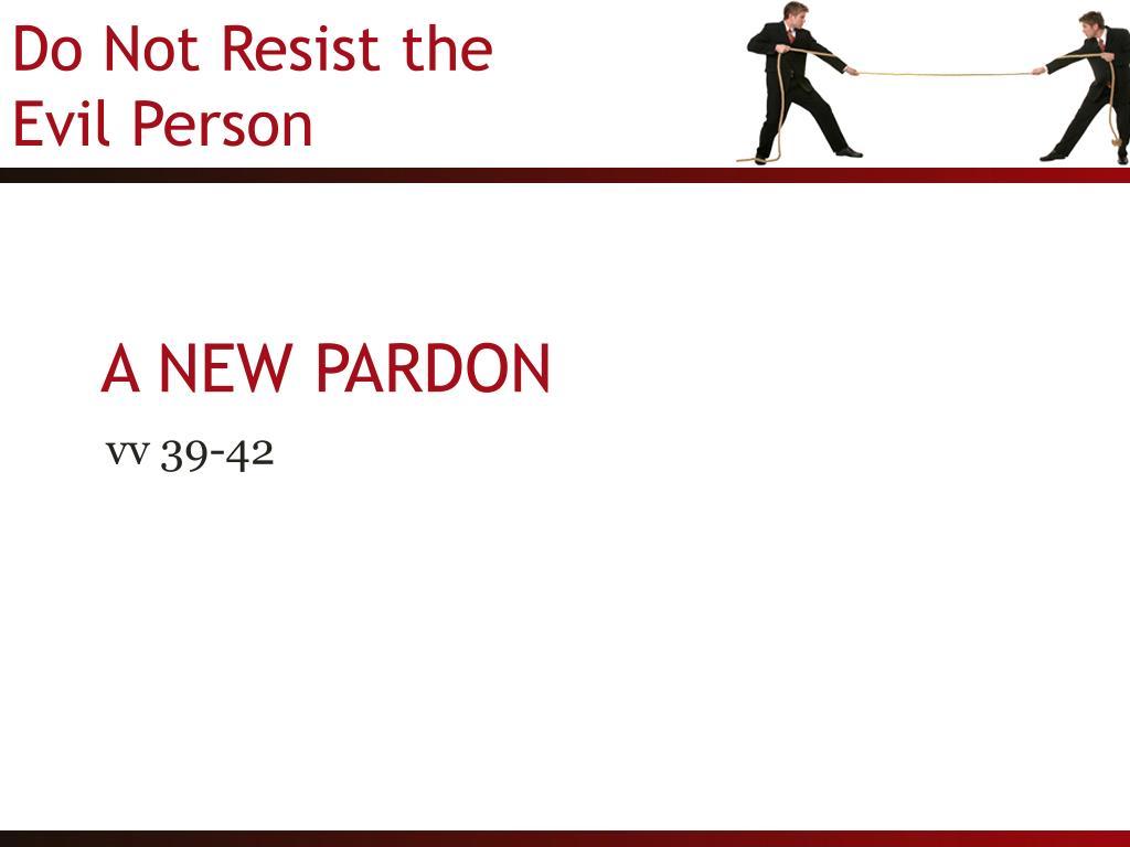 A NEW PARDON