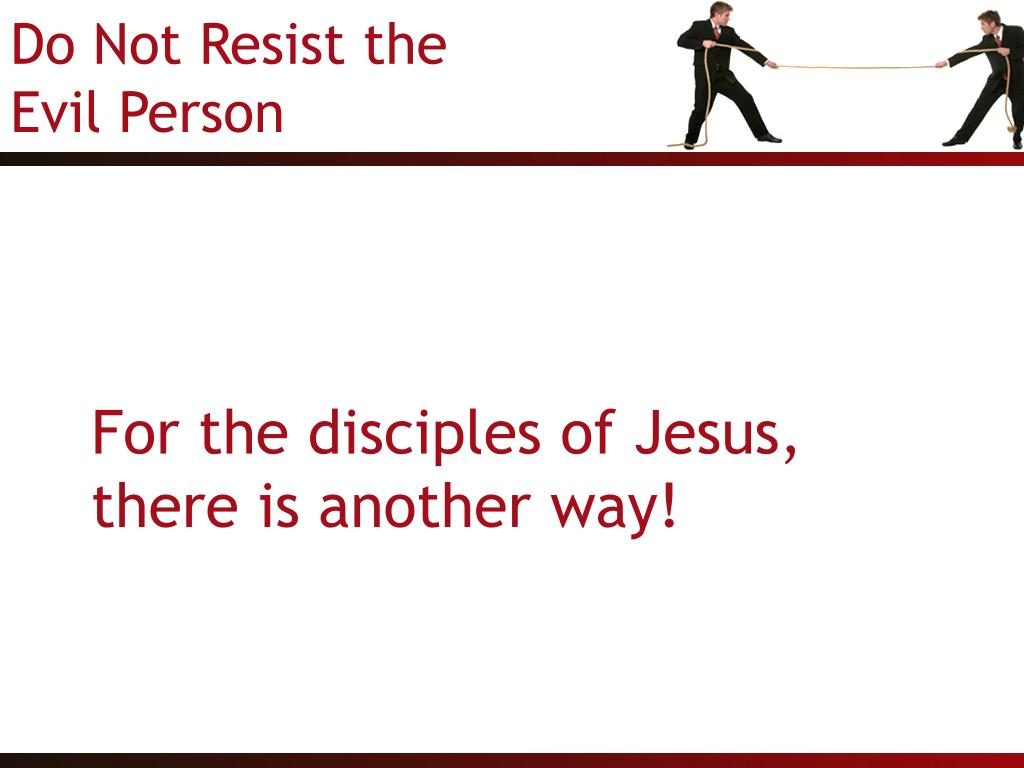 For the disciples of Jesus, there is another way!
