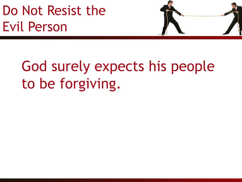 God surely expects his people to be forgiving.