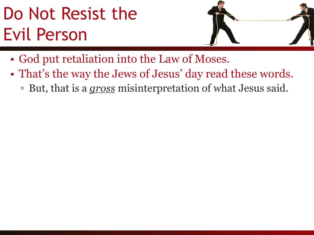 God put retaliation into the Law of Moses.
