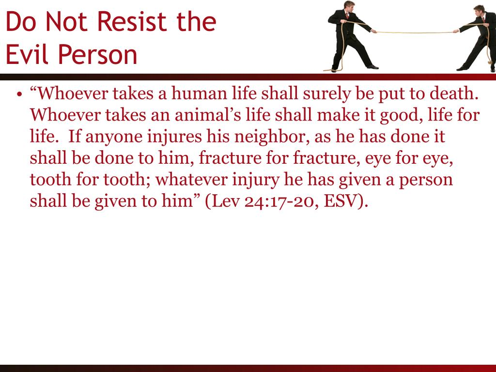 """Whoever takes a human life shall surely be put to death.  Whoever takes an animal's life shall make it good, life for life.  If anyone injures his neighbor, as he has done it shall be done to him, fracture for fracture, eye for eye, tooth for tooth; whatever injury he has given a person shall be given to him"" (Lev 24:17-20, ESV)."
