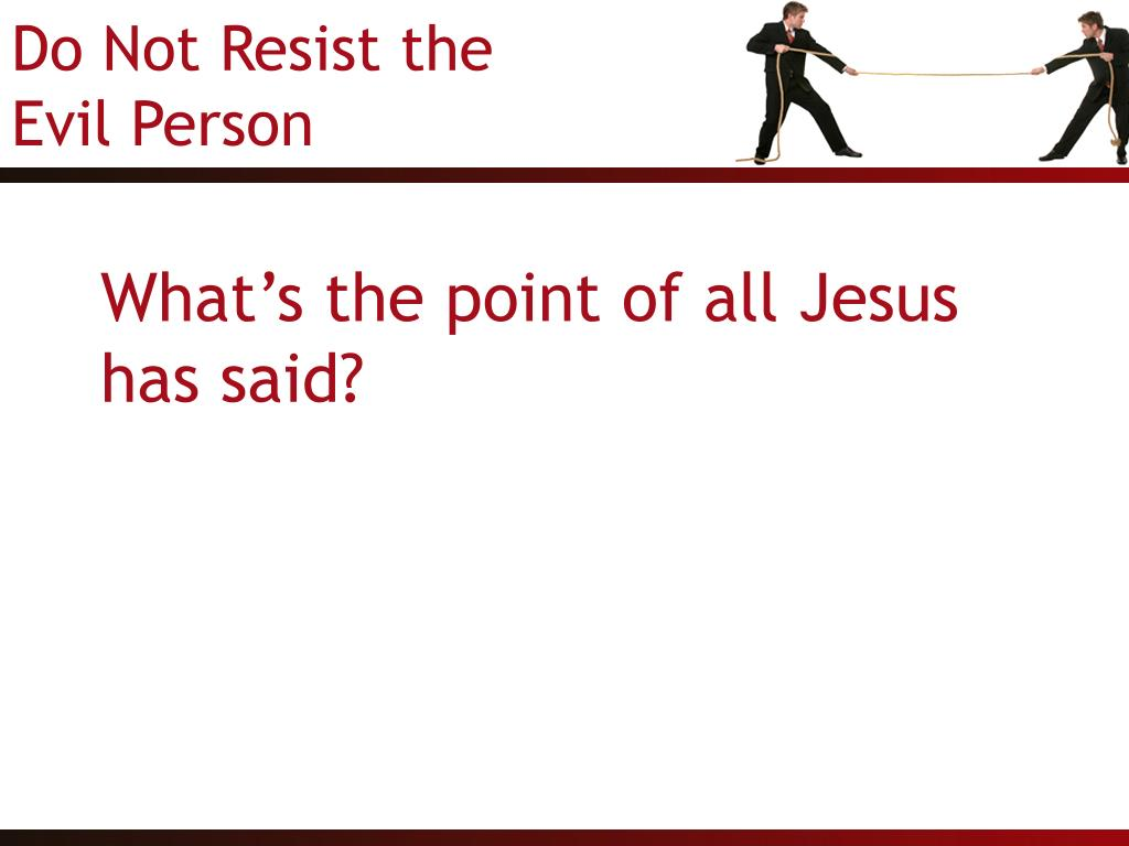 What's the point of all Jesus has said?