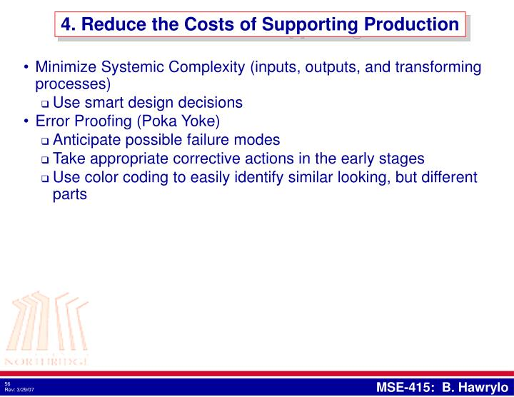 4. Reduce the Costs of Supporting Production