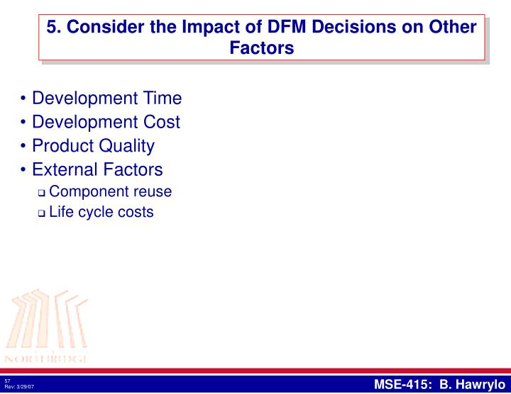 5. Consider the Impact of DFM Decisions on Other Factors