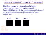 adhere to black box component procurement