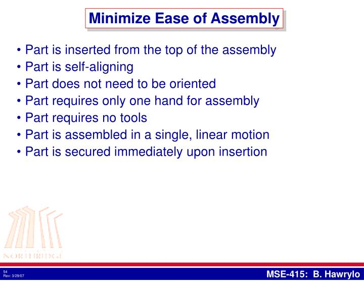 Minimize Ease of Assembly
