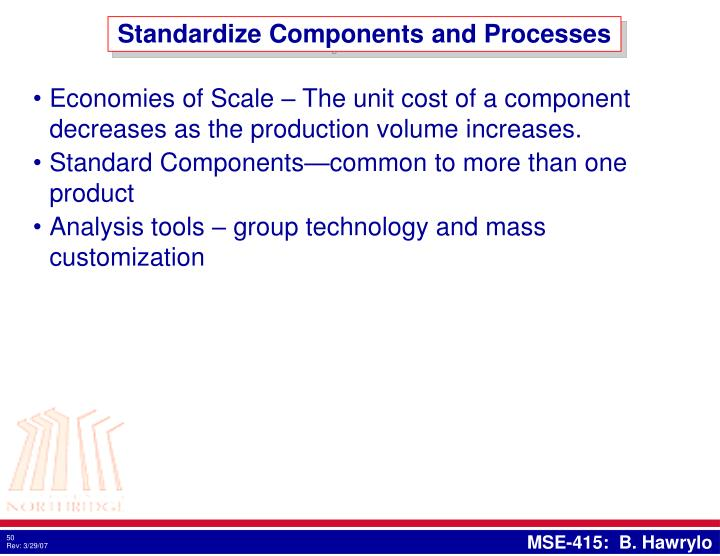 Standardize Components and Processes