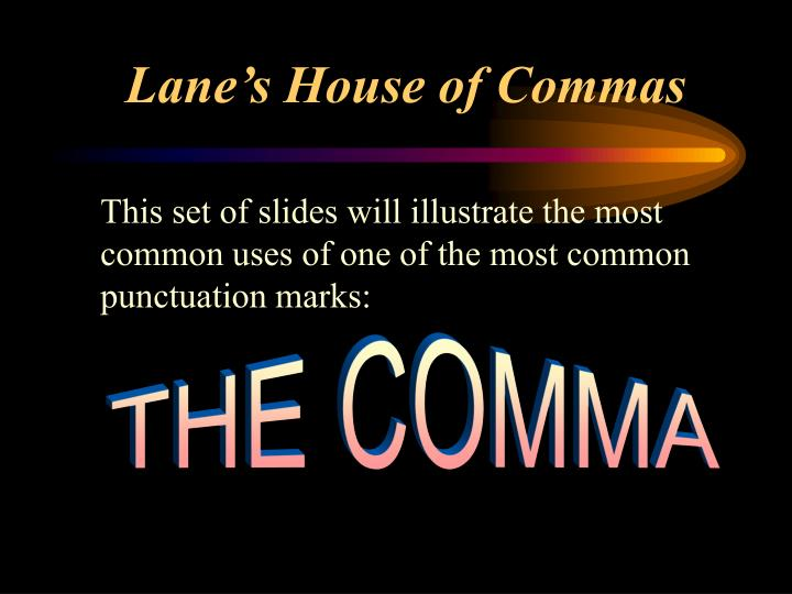 Lane s house of commas