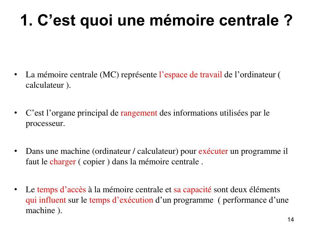 1. C'est quoi une mémoire centrale ?