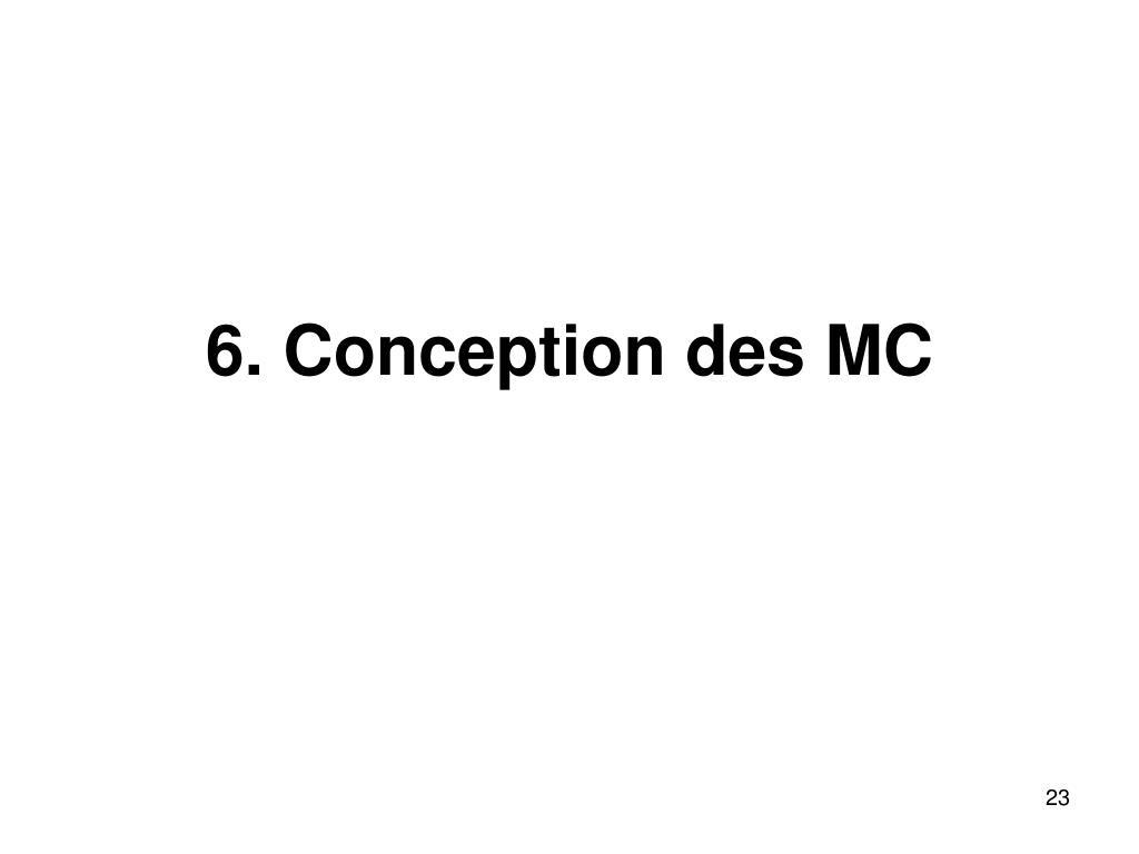 6. Conception des MC