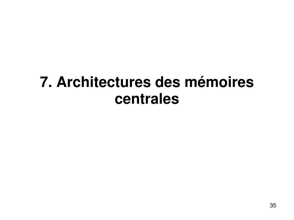 7. Architectures des mémoires centrales
