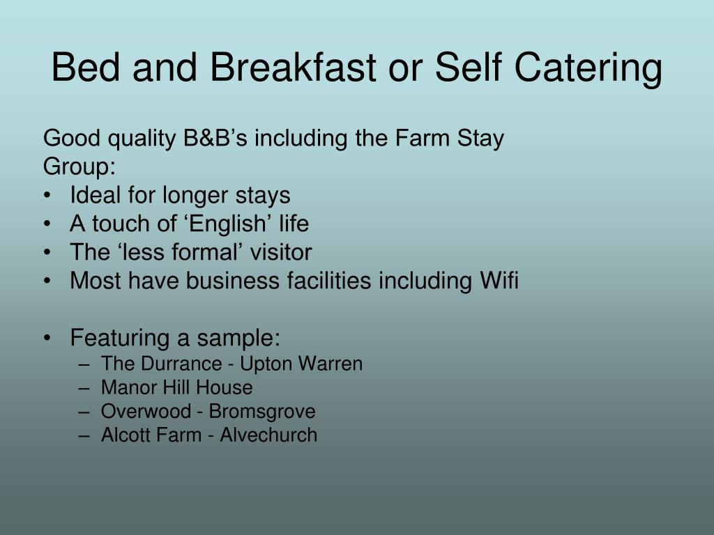 Bed and Breakfast or Self Catering
