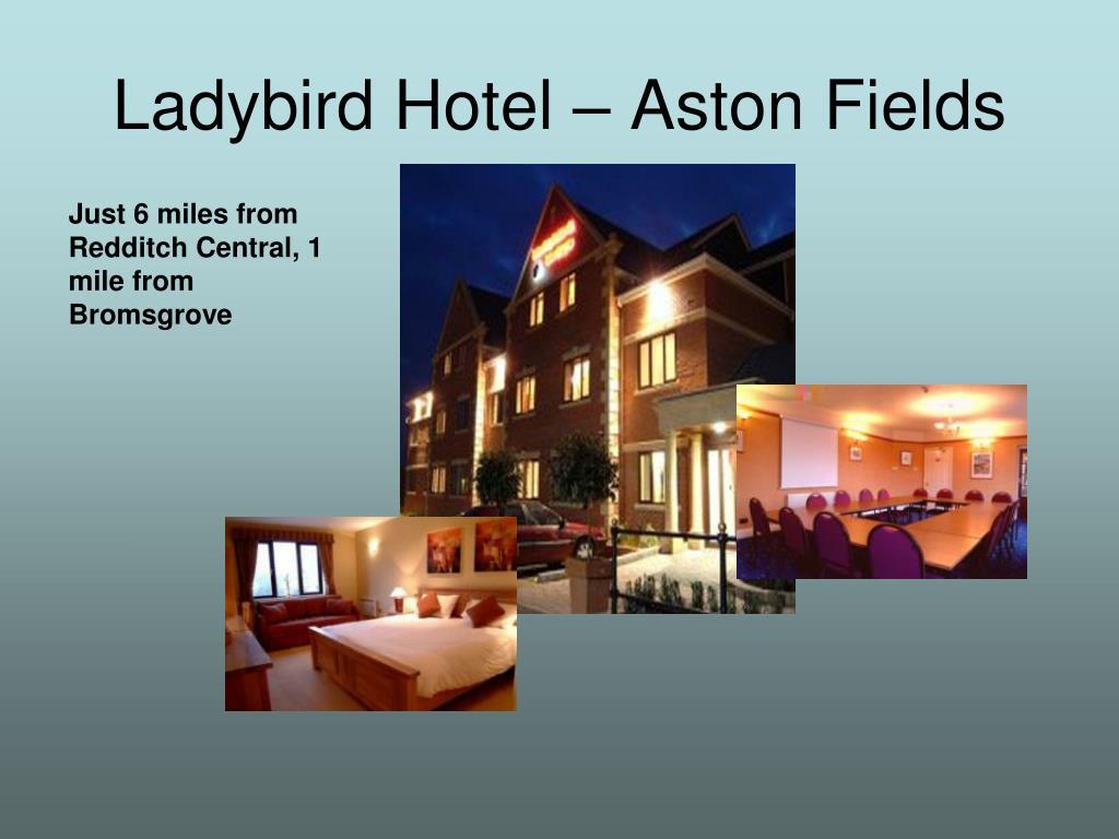 Ladybird Hotel – Aston Fields