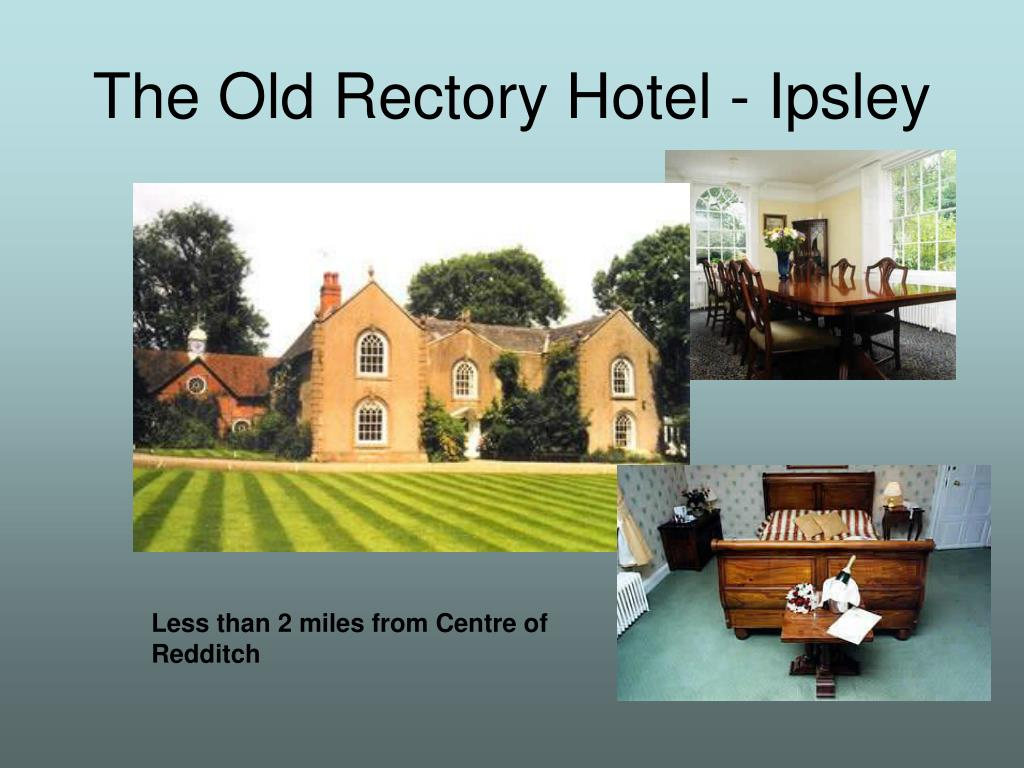 The Old Rectory Hotel - Ipsley