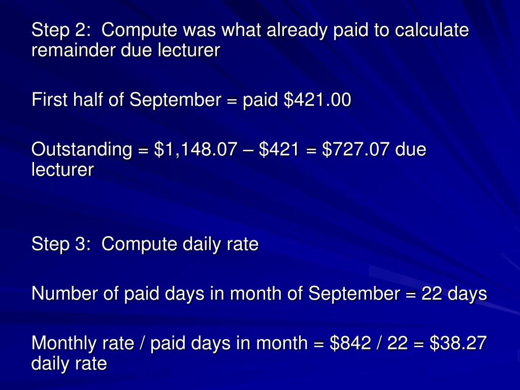 Step 2:  Compute was what already paid to calculate remainder due lecturer