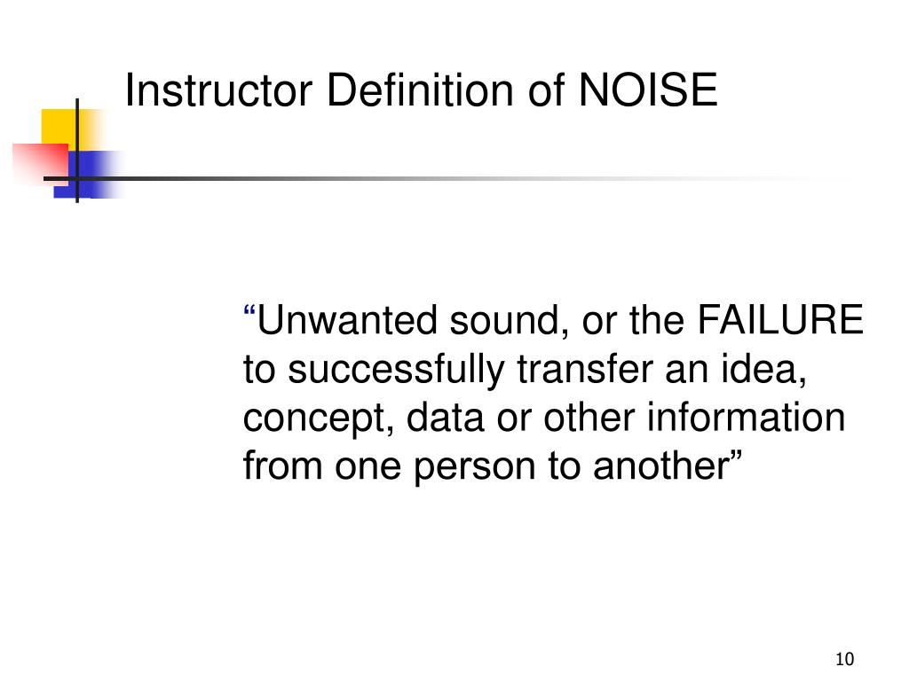 Instructor Definition of NOISE