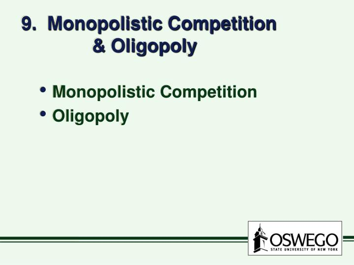 9.  Monopolistic Competition