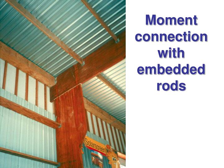 Moment connection with embedded rods