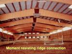 moment resisting ridge connection