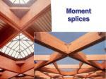 moment splices