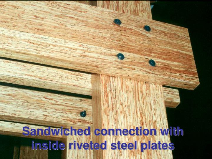 Sandwiched connection with inside riveted steel plates