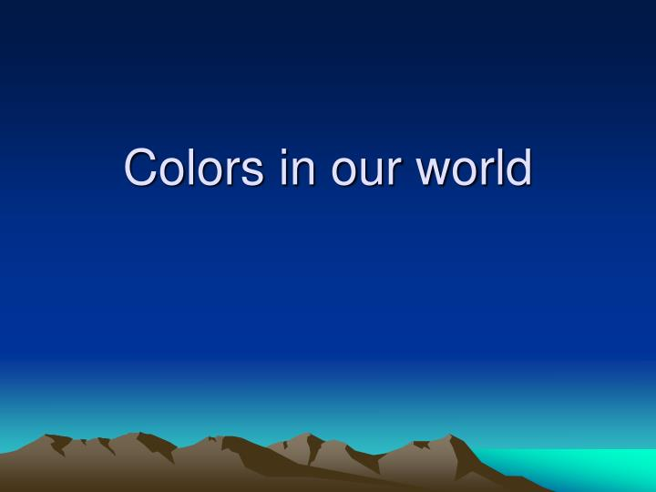 PPT - Colors in our world PowerPoint Presentation - ID:442882