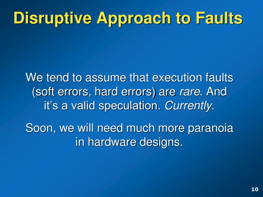 Disruptive Approach to Faults