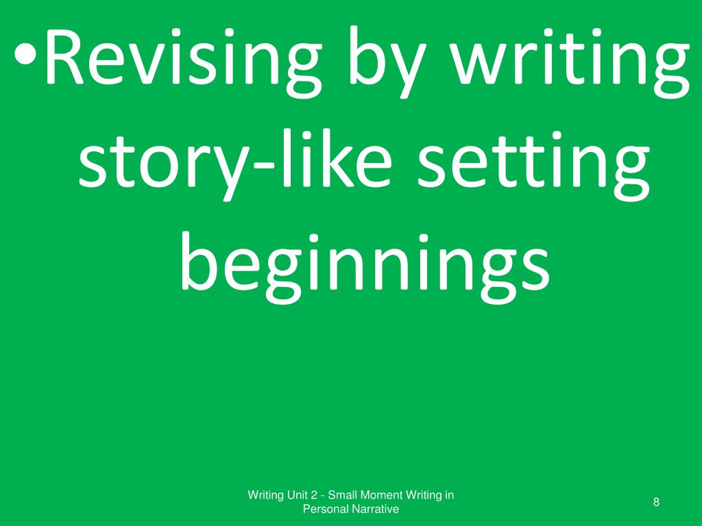 PPT Small Moment Writing in Personal Narrative