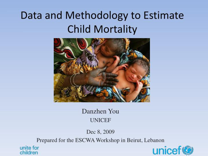 Data and methodology to estimate child mortality
