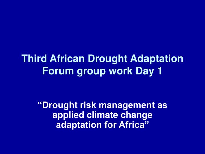 Third african drought adaptation forum group work day 1