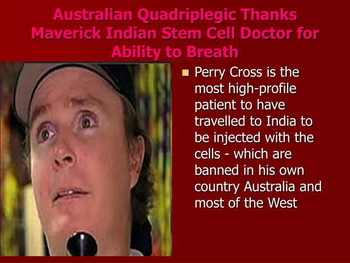 Australian Quadriplegic Thanks Maverick Indian Stem Cell Doctor for Ability to Breath