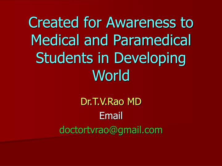 Created for Awareness to Medical and Paramedical Students in Developing World
