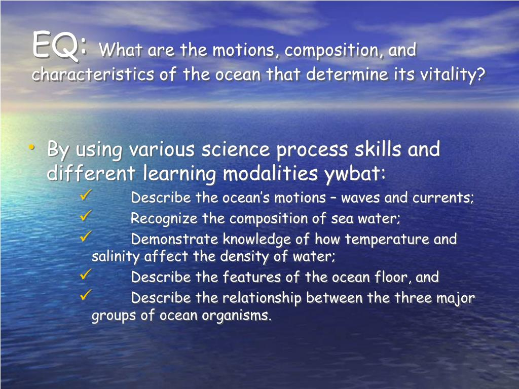 eq what are the motions composition and characteristics of the ocean that determine its vitality