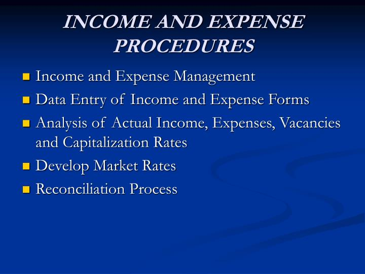 Income and expense procedures