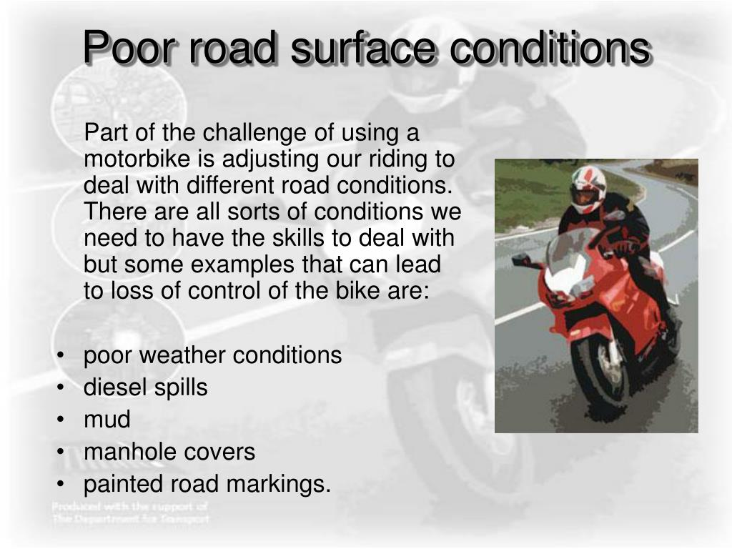 Poor road surface conditions