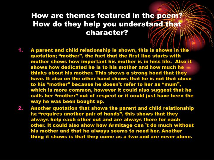 How are themes featured in the poem how do they help you understand that character