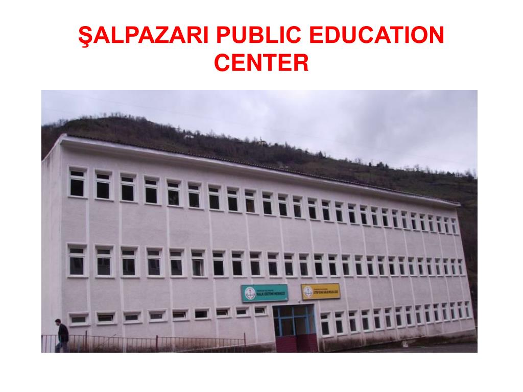 ŞALPAZARI PUBLIC EDUCATION CENTER