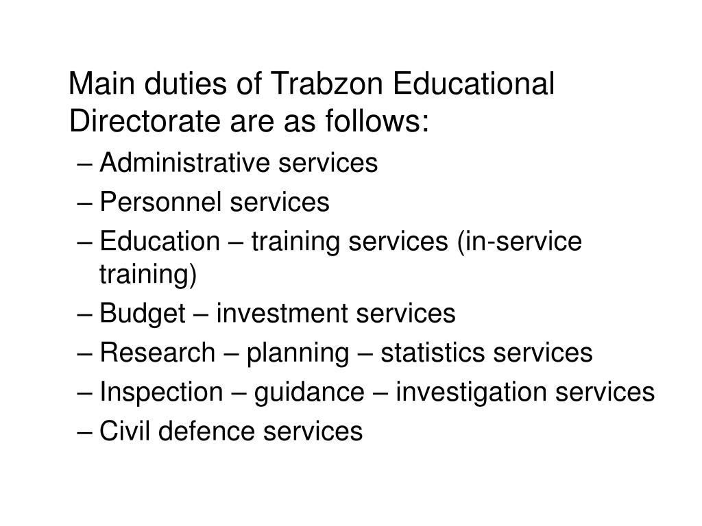 Main duties of Trabzon Educational Directorate are as follows: