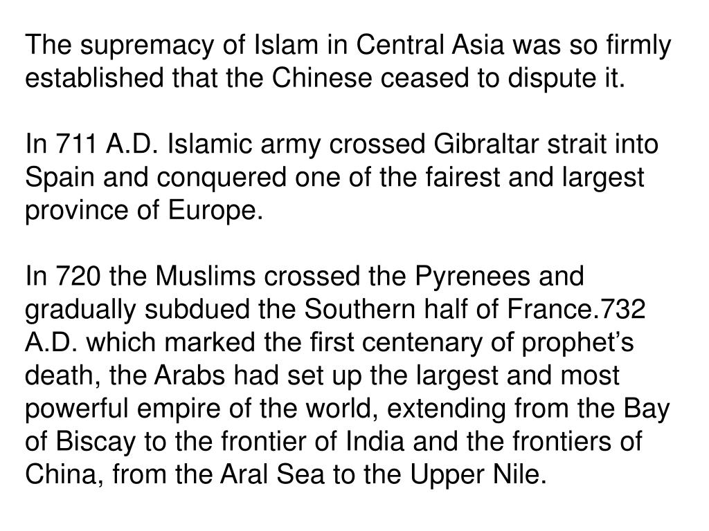 The supremacy of Islam in Central Asia was so firmly established that the Chinese ceased to dispute it.