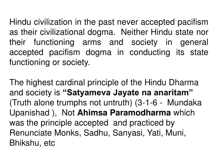Hindu civilization in the past never accepted pacifism as their civilizational dogma.  Neither Hindu...