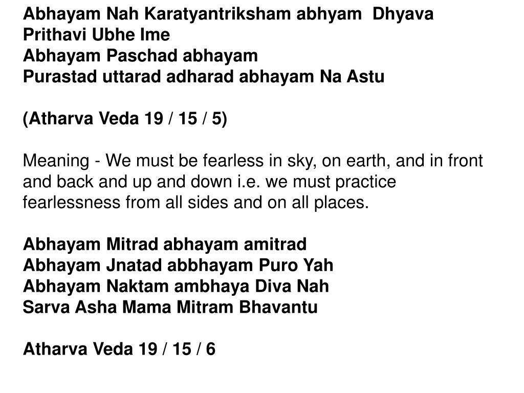 Abhayam Nah Karatyantriksham abhyam  Dhyava Prithavi Ubhe Ime