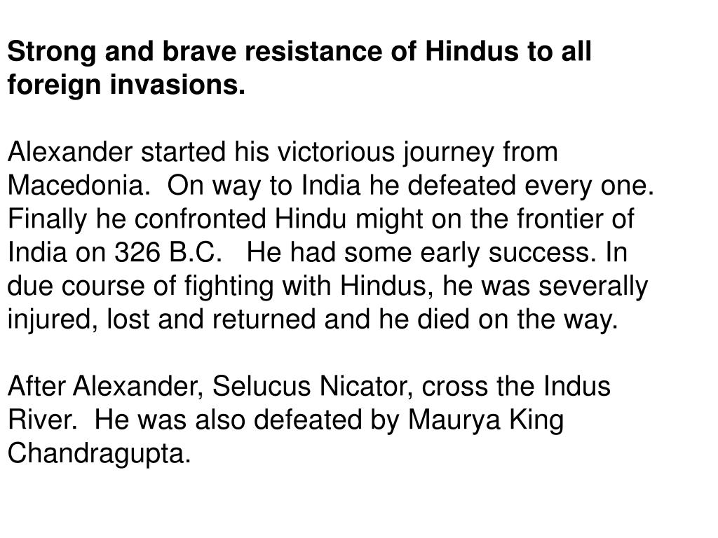 Strong and brave resistance of Hindus to all foreign invasions.