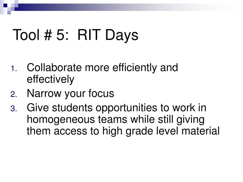 Tool # 5:  RIT Days